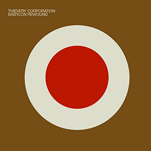 Thievery Corporation - Babylon Rewound - Zortam Music