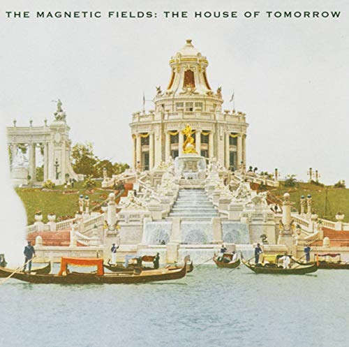 Magnetic Fields - The House of Tomorrow - Zortam Music