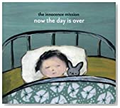 Now the Day Is Over / The Innocence Mission