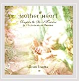 Mother Heart - Songs for the Sacred Feminine by HvB (Lincoln)