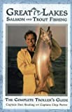 Great Lakes Salmon and Trout Fishing - The Complete Troller's Guide; by
