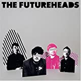 The Futureheads - Futureheads, The