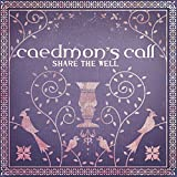 Share the Well by Caedmon's Call