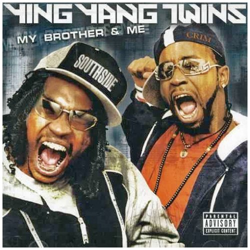 Ying Yang Twins - My Brother And Me - Zortam Music