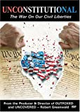 Unconstitutional - The War On Our Civil Liberties.