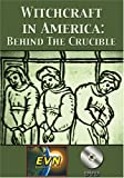 Witchcraft in America: Behind The Crucible.