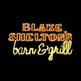 Blake Shelton Blake Shelton's Barn & Grill Album Lyrics