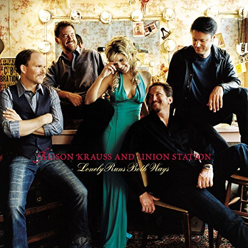 Alison Krauss &amp; Union Station - Lonely Runs Both Ways