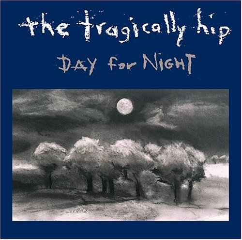 The Tragically Hip - Day for Night - Zortam Music