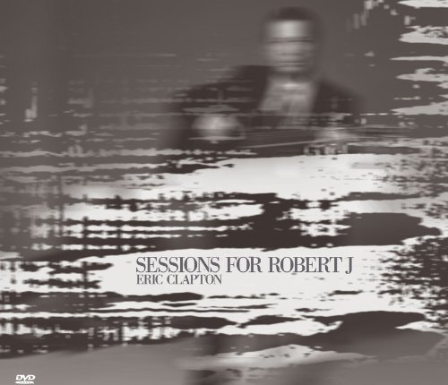 Eric Clapton - Sessions For Robert J. (CD + DVD) - Zortam Music