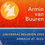 Universal Religion 2004: Live from Armada at Ibizia