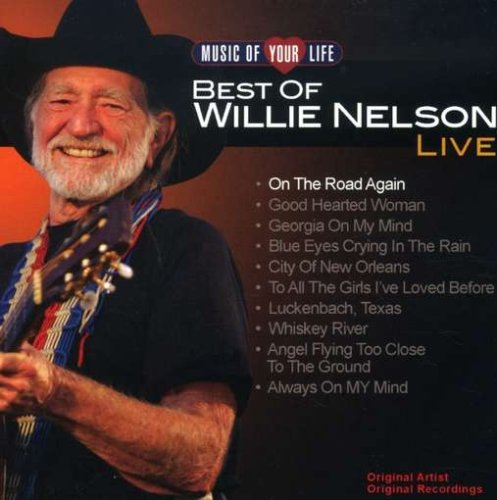 music of your life best of willie nelson willie nelson