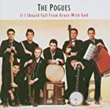 Pogues If I Should Fall From Grace With God