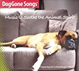 Doggone Songs: Music to Soothe the Animal Spirit