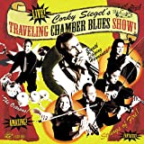 Corky Siegel�s Traveling Chamber Blues Show!