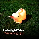 Album cover for Late Night Tales: The Flaming Lips