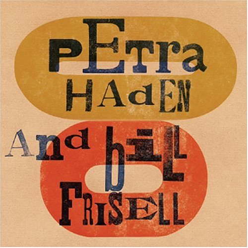 CD-Cover: Petra Haden and Bill Frisell - Petra Haden and Bill Frisell
