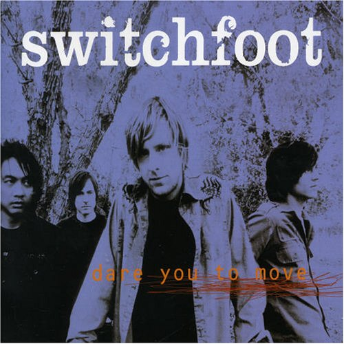 Dare You to Move : Switchfoot