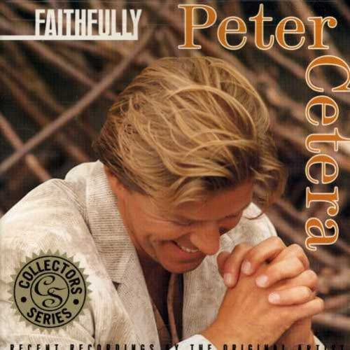 Peter Cetera - Faithfully - Zortam Music