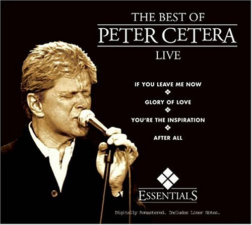 Peter Cetera - The Best of Peter Cetera: Live - Zortam Music