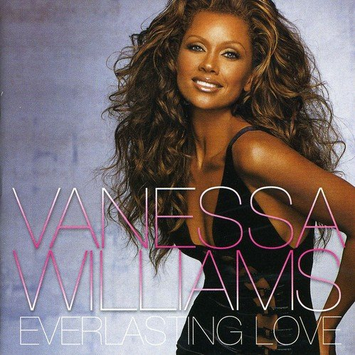 Vanessa Williams: Everlasting Love : Vanessa Williams