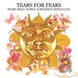 Tears Roll Down (Greatest Hits 82-92) [2005]