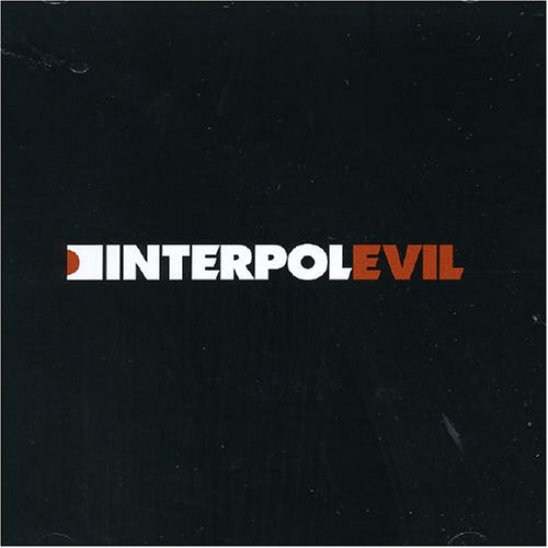 Interpol - Evil - Zortam Music