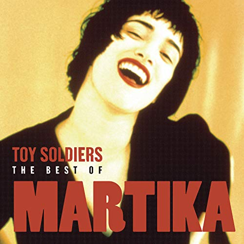Martika - Toy Soldiers: The Best of Martika - Zortam Music
