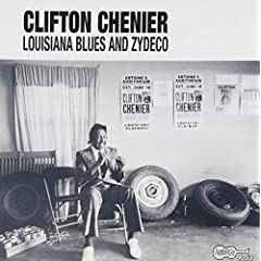 Louisiana Blues & Zydeco, by Clifton Chenier