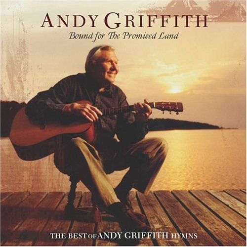 Bound for the Promised Land: The Best of Andy Griffith Hymns