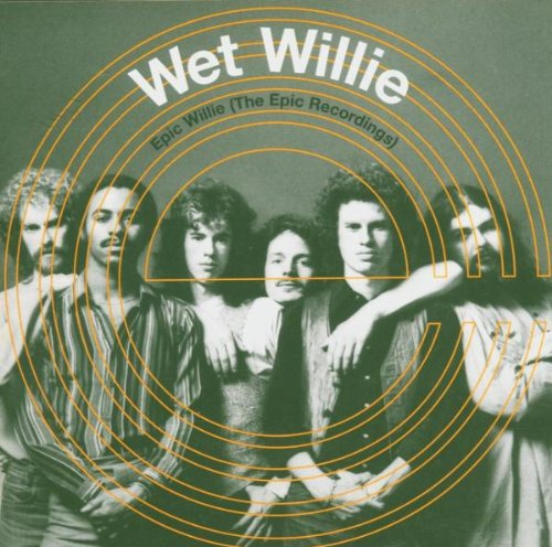 Wet Willie - Epic Willie (The Epic Recordings) - Zortam Music