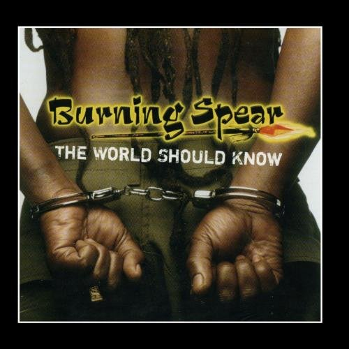 Burning Spear - The World Should Know - Zortam Music