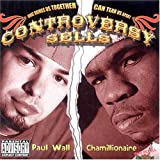 Paul Wall & Chamillionaire / Controversy Sells