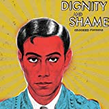 Album cover for Dignity and Shame