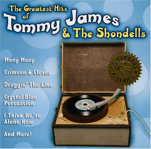 The Greatest Hits Of Tommy James &amp; The Shondells