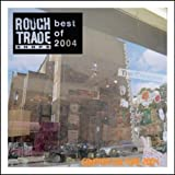 Pochette de l'album pour Rough Trade Shops: Counter Culture 2004 (disc 2)