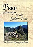 The Greatest Journeys on Earth: Peru Journeys to the Golden Cities DVD