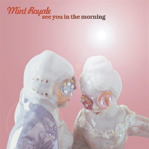 Mint Royale - See You in the Morning - Zortam Music