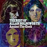 Capa do álbum Against the Clock: The Best of Allan Holdsworth