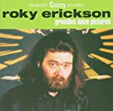 Gremlins Have Pictures - Roky Erickson