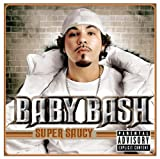 Baby Bash / Super Saucy