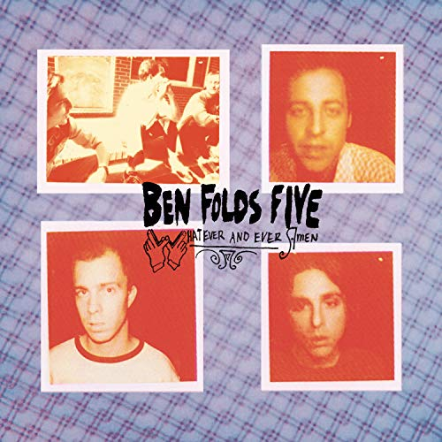 Ben Folds Five - Whatever And Ever Amen - Zortam Music