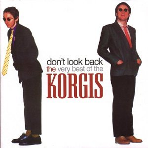 Dont Look Back: Very Best of the Korgis