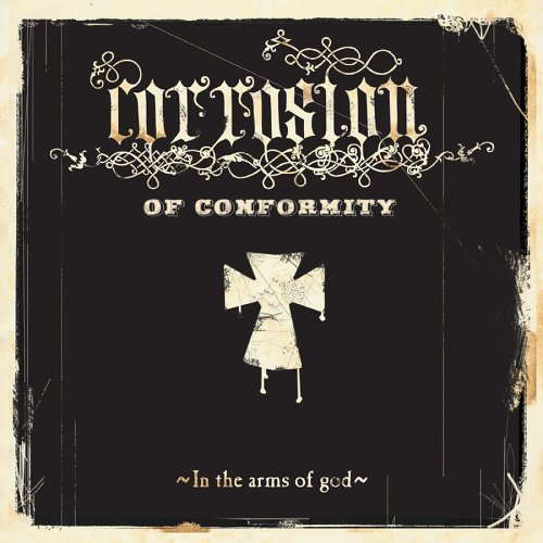 Corrosion Of Conformity - In the arms of god - Zortam Music
