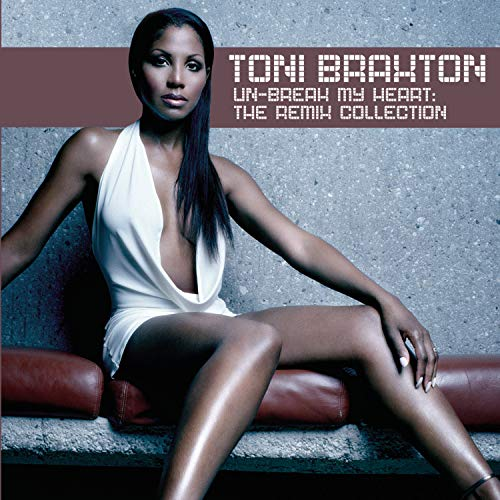 Toni Braxton - Un-break My Heart: The Remix Collection - Zortam Music