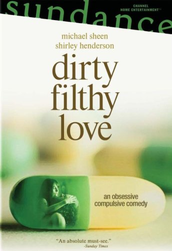 Dirty Filthy Love / ������� ������ (2004)