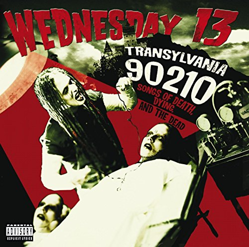Wednesday 13 - Transylvania 90210 : Songs of death, dying and the dead - Zortam Music