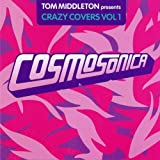 album Cosmosonica: Crazy Covers, Vol. 1 by Tom Middleton