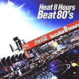 Heat 8 Hours Beat 80's