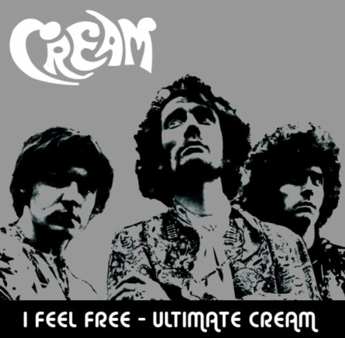 Cream - I Feel Free - Ultimate Cream - Zortam Music